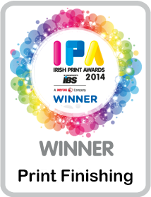 Irish Print Awards 2014 Winner -  Print Finishing