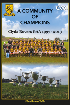 A Community of Champions - Clyda Rovers GAA 1997 - 2013