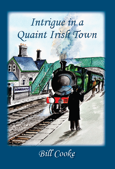 Intrigue in a Quaint Irish Town - Bill Cooke